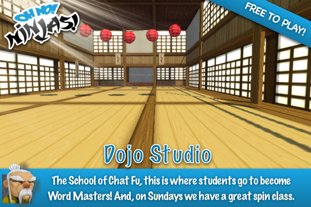 The Dojo Studio Arena: The School of Chat Fu, this is where students go to become Word Masters! And, on Sundays we have a great spin class.
